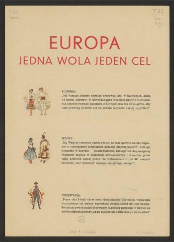 """Okładka broszury propagandowej. Na pożółkłym papierze czerwony nagłówek """"Europa. Jedna wola jeden cel"""", a poniżej rysunki przedstawiające mieszkańców różnych krajów w strojach ludowych i cytaty z ich wypowiedziami na temat pracy w Niemczech, np.: Rumunia: """"My Rumuni chcemy również pracować tutaj w Niemczech, zdala od naszej ojczyzny, w fabrykach przy wspólnej pracy z Niemcami dla ochrony nowego porządku w Europie oraz dla zwycięstwa, aby nasz prawróg przestał raz na zawsze zagrażać naszej ojczyźnie""""."""