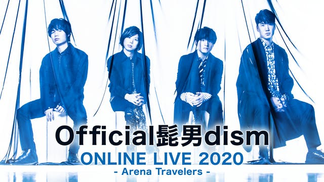 Official髭男dism ヒゲダン 髭男 オンラインライブ2020