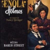 Les enquêtes d'Enola Holmes - Tome 6 - Métro Baker Street : Nancy Springer