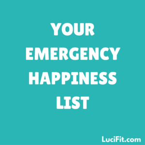 your-emergency-happiness-list