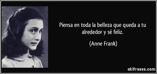 frase-piensa-en-toda-la-belleza-que-queda-a-tu-alrededor-y-se-feliz-anne-frank-111998