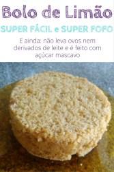 Receita de bolo de limão super fácil e fofo e ainda sem ovos ou derivados de leite.