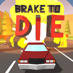 Brake To Die v0.81.1 + (Mod Money) download free