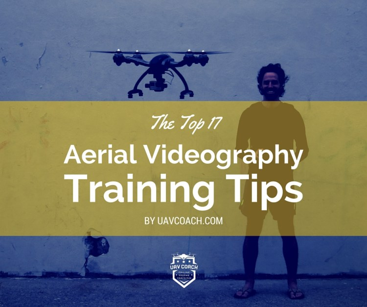 Aerial Videography Training Tips