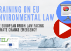 "Videos and presentations Training Seminar on Environmental Law: ""The European Union Law facing climate change emergency"""