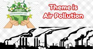 World Environment Day 2019 theme Air Pollution