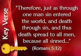 Key Verse: Romans 5:12