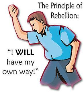 """Rebellion is the heart-attitude toward God which says, """"I will not obey You! I will do what I want to do!"""""""