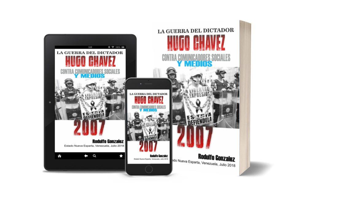 La Guerra de Chavez contra los Medios 2007 por Rodulfo Gonzalez