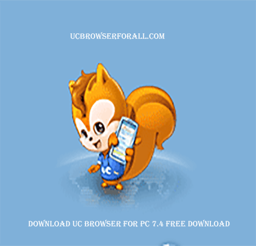 Download UC Browser for PC 7.4 free download