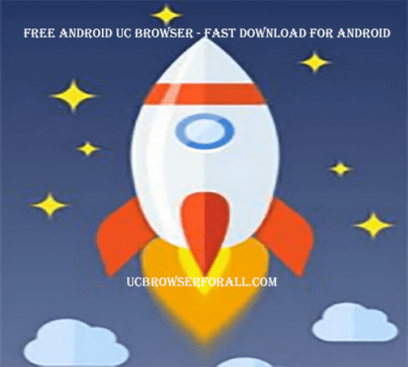 Free Android UC Browser - Fast Download UC Browser