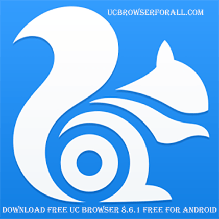 Now download Free UC browser 8.6.1 free for android - UC Browser Download
