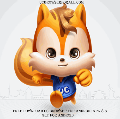Free Download UC Browser for Android APK 8 3