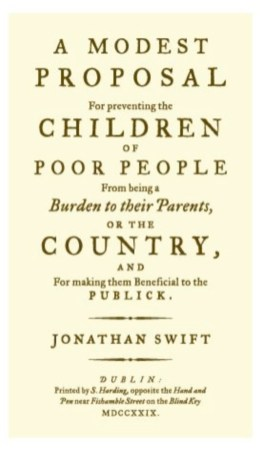 'A Modest Proposal for preventing the Children of Poor People from being A Burden on Their Parent...'
