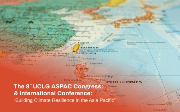 """The 8th UCLG ASPAC Congress & International Conference: """"Building Climate Resilience in the Asia Pacific"""""""