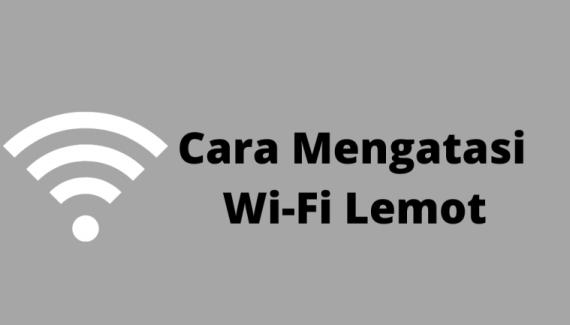 Cara memperbaiki wifi lemot