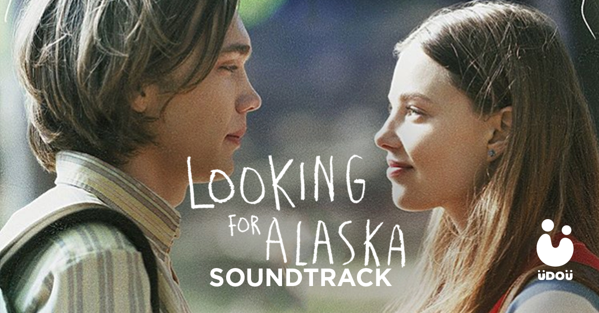 Looking for Alaska Soundtrack U Do U Header