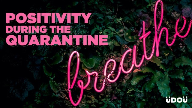 Positivity during the Quarantine - Breath