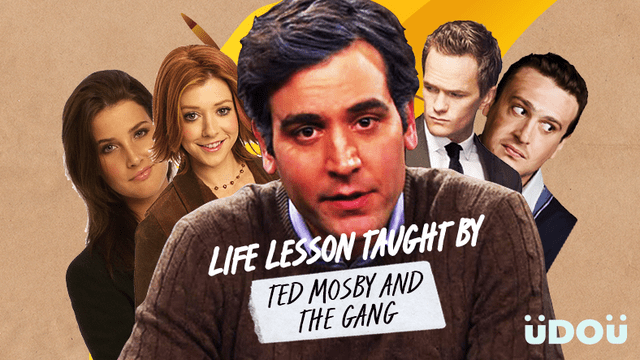 Life Lessons Taught By Ted Mosby And The Gang