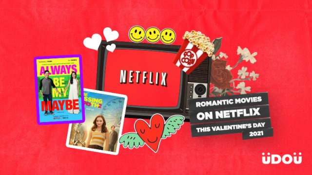 Best Romantic Movies To Watch on Netflix this Valentine's Day 2021