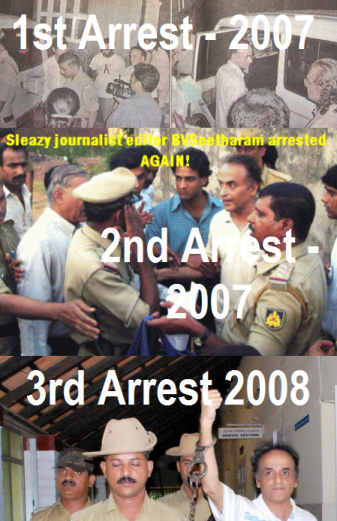 B.V.Seetharam is a habitual offender, blackmailing sleazy journalist who has spent many a nights in jails. Should court and police garland him instead of handcuffing him!??