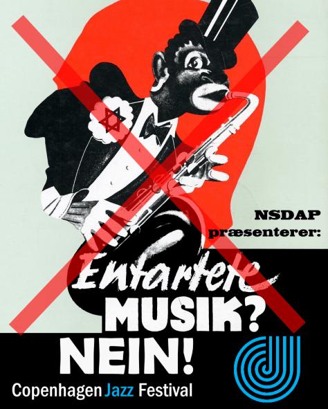 NSDAP præsenterer: Entartete MUSIK? NEIN! Copenhagen Jazz Festival