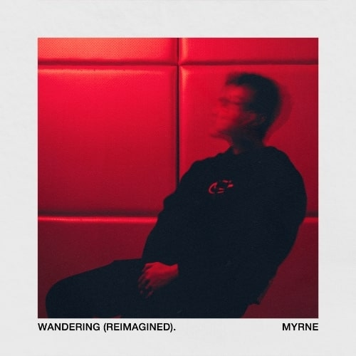 Myrne Pays Homage To Live Shows With 'Wandering' Reworks