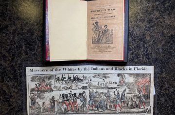 Photo of An Authentic Narrative of the Seminole War; and of the Miraculous Escape of Mrs. Mary Godfrey, and her Four Female Children (Daniel L. Blanchard,1836) from the P.K. Yonge Library of Florida History. Photo also features fold out that was included with the pamphlet which is now encapsulated separately.