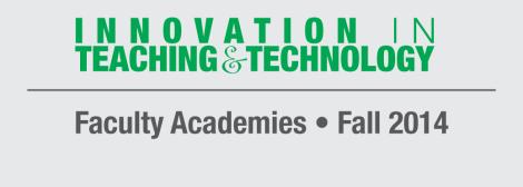 ITT Fall 2014 Faculty Academies