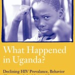 Report on declining HIV prevalance, behaviour change and Uganda's national AIDS response