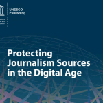 Protecting journalism sources in the digital age – New UNESCO publication