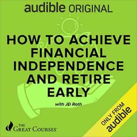 Comment atteindre son indépendance financière et prendre sa retraite anticipée
