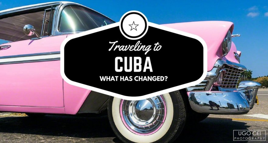 Traveling to Cuba: What Has Changed?