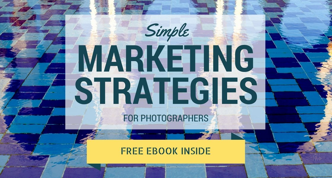 Simple Marketing Strategies for Photographers
