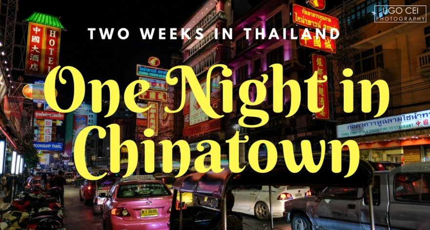 Two Weeks in Thailand - One Night in Chinatown, Bangkok