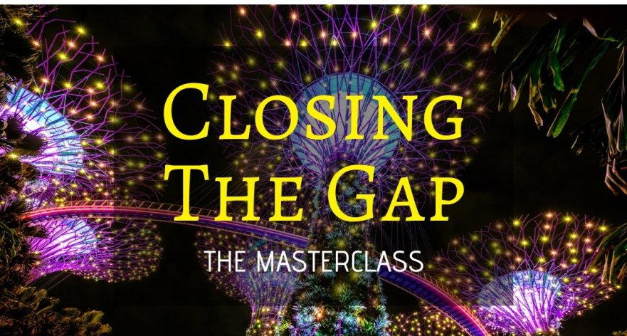 Closing the Gap Masterclass