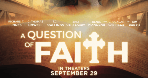 A Question of Faith! In Theaters September 29th (WATCH OFFICIAL TRAILER)