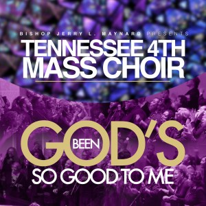 """Tennessee 4th Mass Choir Releases New Single """"God's Been So Good To Me To Gospel Radio, New Album """"Excitement Of Praise"""" Slated For Fall 2017 Release"""