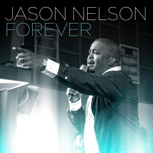 "Jason Nelson launches new music video for ""Forever""!"