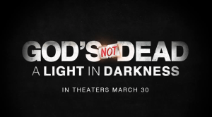 God's Not Dead: A Light In Darkness In Theaters March 30, 2018