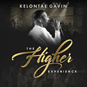 "18 Year-Old Kelontae Gavin Earns First Stellar Award Nomination, Debut Full-Length Live Project ""The Higher Experience"" Releases April 27, Slated to Perform At Gospel SuperFest"