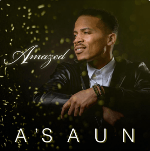 """United States Air Force Sergeant and Single Father A'SAUN Merges Military, Fatherhood and Music Ministry And Releases Debut Single """"Amazed"""""""