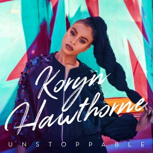 Koryn Hawthorne unveils cover of Unstoppable, her upcoming debut album!