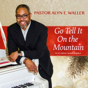 "Enon Tabernacle's Pastor Alyn E. Waller and Mark Kibble Of Take 6 Collab On Christmas Classic ""Go Tell It On The Mountain"""