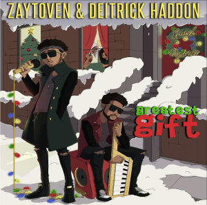 "Zaytoven & Deitrick Haddon Released New Holiday EP ""Greatest Gift"" Available Now"
