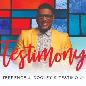 Terrence J. Dooley and Testimony Celebrate Billboard Success with Third Independent Album 'Testimony'