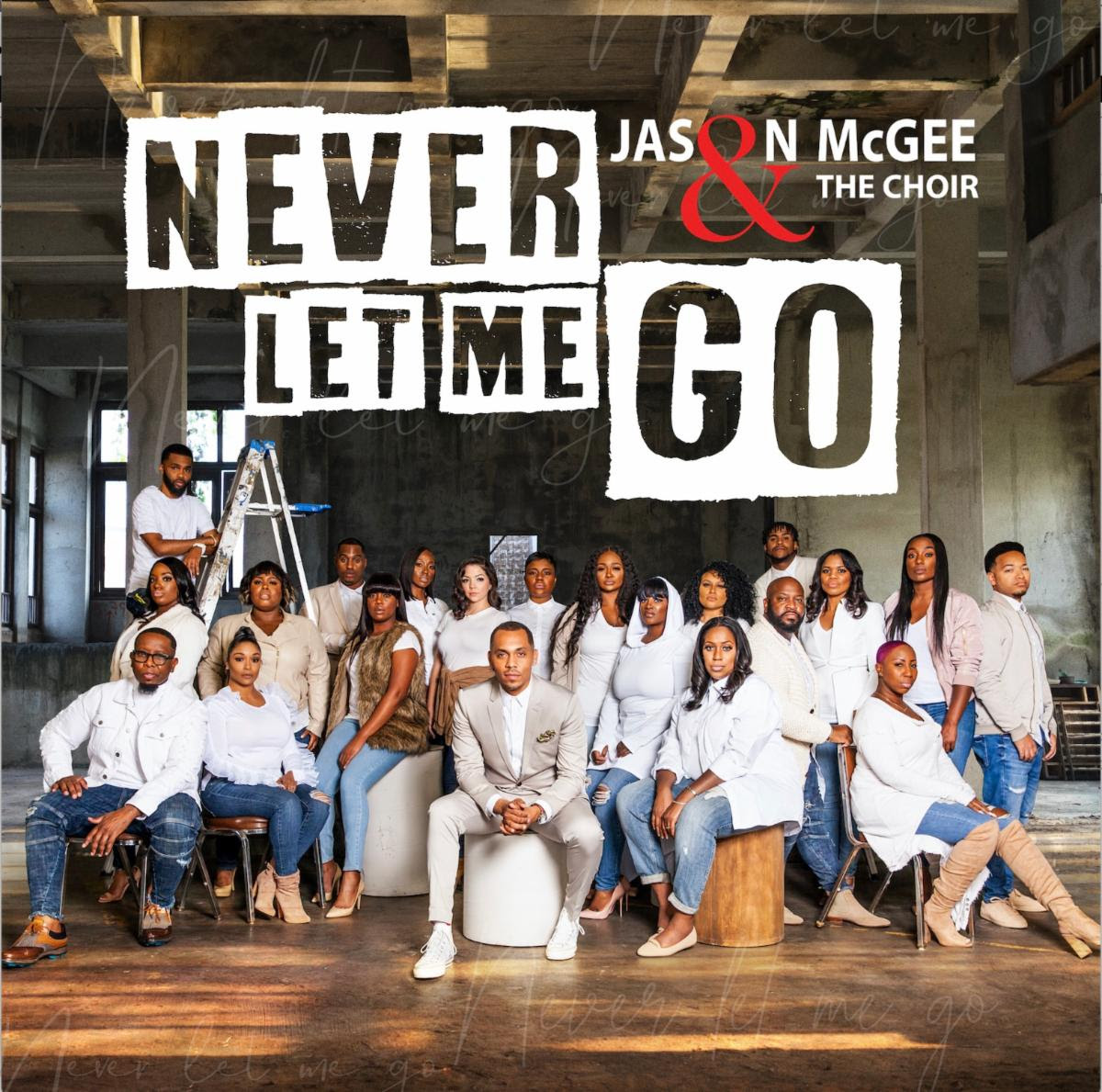 Jason McGee & The Choir Readies New Single 'Never Let Me Go' Available Digitally Now