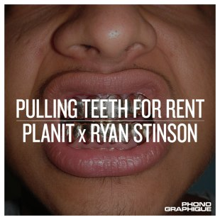 planit-x-ryan-stinson-pulling-teeth-for-rent