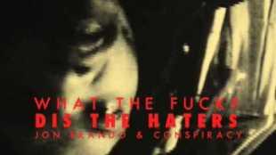 conspiracy-jon-brando-dis-the-haters-video