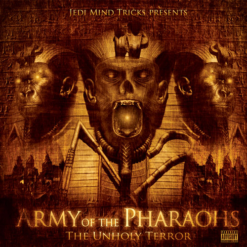 Jedi Mind Tricks Presents... Army Of The Pharaohs - The Unholy Terror